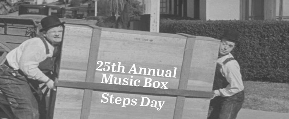 25th Annual Music Box Steps Day